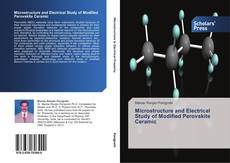 Bookcover of Microstructure and Electrical Study of Modified Perovskite Ceramic
