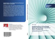 Bookcover of Implementing a Knowledge Sharing Roadmap in Small or Micro Companies