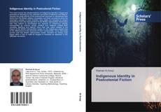 Couverture de Indigenous Identity in Postcolonial Fiction
