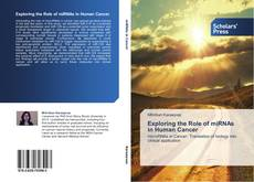 Bookcover of Exploring the Role of miRNAs in Human Cancer