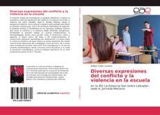 Bookcover of Diversas expresiones del conflicto y la violencia en la escuela