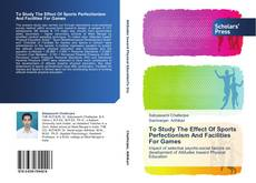 Bookcover of To Study The Effect Of Sports Perfectionism And Facilities For Games