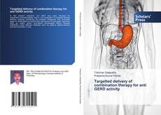 Обложка Targetted delivery of combination therapy for anti GERD activity