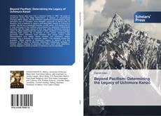 Beyond Pacifism: Determining the Legacy of Uchimura Kanzō kitap kapağı