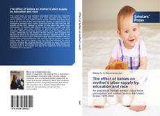 Capa do livro de The effect of babies on mother's labor supply by education and race
