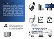 Bookcover of Assessing The Impact Of Automatic Static Analysis On Software Quality