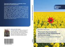 Bookcover of Thermal & thermoelectric properties of low-dimensional semiconductors
