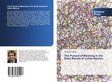 Buchcover von The Pursuit of Meaning in the Early Novels of Julian Barnes