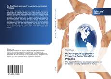 Bookcover of An Analytical Approach Towards Securitization Process