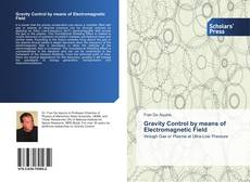Bookcover of Gravity Control by means of Electromagnetic Field