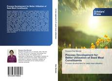 Bookcover of Process Development for Better Utilization of Seed Meal Constituents