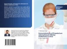 Bookcover of Immunotoxicity of Eupatorium adenophorum (Sticky snakeroot) in mice