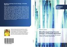 Borítókép a  Moodle eLearning Course Design: A Flexible Approach - hoz