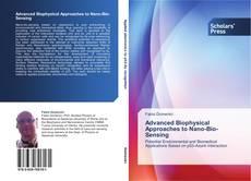 Bookcover of Advanced Biophysical Approaches to Nano-Bio-Sensing