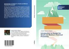 Bookcover of Introduction to Design for Small and Medium Chemical Processes