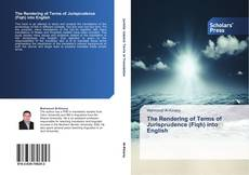 Bookcover of The Rendering of Terms of Jurisprudence (Fiqh) into English