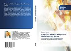 Bookcover of Employee Attrition Analysis in Manufacturing Sector