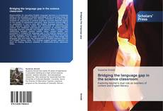 Bookcover of Bridging the language gap in the science classroom