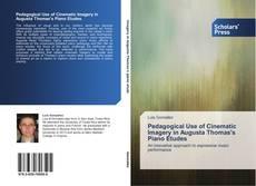 Pedagogical Use of Cinematic Imagery in Augusta Thomas's Piano Etudes kitap kapağı