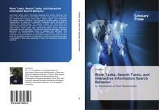 Borítókép a  Work Tasks, Search Tasks, and Interactive Information Search Behavior - hoz