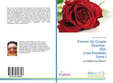 Bookcover of Former Un Couple Épanoui: OUI, c'est Possible! Tome I
