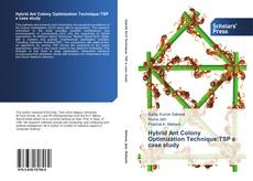 Bookcover of Hybrid Ant Colony Optimization Technique:TSP a case study