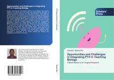 Bookcover of Opportunities and Challenges in Integrating PTV in Teaching Biology