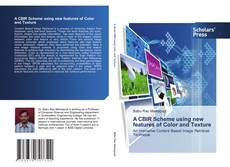 Bookcover of A CBIR Scheme using new features of Color and Texture