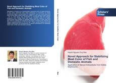 Bookcover of Novel Approach for Stabilizing Meat Color of Fish and Domestic Animals