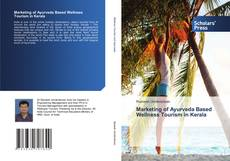 Bookcover of Marketing of Ayurveda Based Wellness Tourism in Kerala