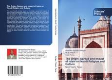 Bookcover of The Origin, Spread and Impact of Islam on Nandi Religion and Culture