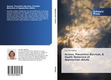 Buchcover von Access, Preventive Services, & Health Behaviors of Appalachian Adults