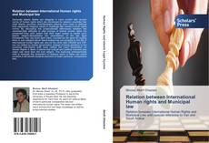 Couverture de Relation between International Human rights and Municipal law