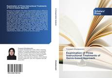 Bookcover of Examination of Three Instructional Treatments of Genre-based Approach