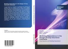 Bookcover of Modeling Dependence in the Design of Crop Insurance Contracts