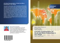 Couverture de A Profile Characteristics of Small and Micro Enterprises in Voi, Kenya