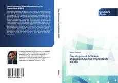Bookcover of Development of Mass Microsensors for Implantable MEMS
