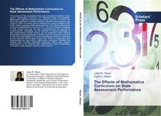 Bookcover of The Effects of Mathematics Curriculum on State Assessment Performance
