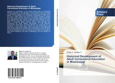 Bookcover of Historical Development of Adult CorrectionalEducation in Mississippi