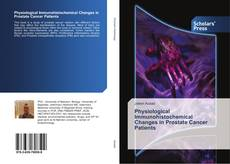 Physiological Immunohistochemical Changes in Prostate Cancer Patients kitap kapağı