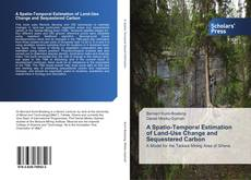 Capa do livro de A Spatio-Temporal Estimation of Land-Use Change and Sequestered Carbon