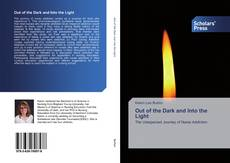 Bookcover of Out of the Dark and Into the Light