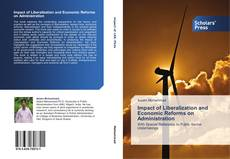 Bookcover of Impact of Liberalization and Economic Reforms on Administration