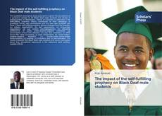 Bookcover of The impact of the self-fulfilling prophecy on Black Deaf male students