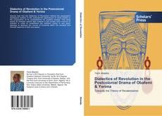 Buchcover von Dialectics of Revolution in the Postcolonial Drama of Obafemi & Yerima