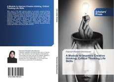 A Module to Improve Creative thinking, Critical Thinking,Life Skills的封面