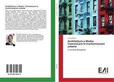 Architetture e Media. Comunicare le trasformazioni urbane的封面