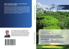 Bookcover of Phytoremediation ability of tree species for heavy metals absorption
