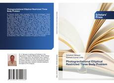 Bookcover of Photogravitational Elliptical Restricted Three Body Problem