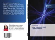 Laser assisted K-shell Compton effect kitap kapağı